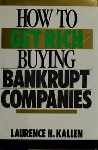 How to Get Rich Buying Bankrupt Companies