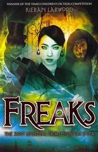 Freaks by  Kieran Larwood - Paperback - 2012 - from Re-Read Ltd and Biblio.com