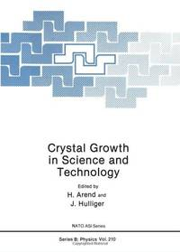 Crystal Growth in Science and Technology (NATO Science Series B: Physics)
