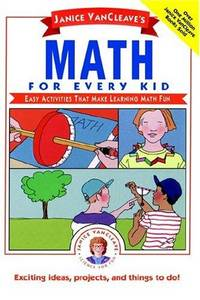 Janice VanCleave's Math for Every Kid: Easy Activities that Make Learning Math Fun (Janice VanCleave Science for Every Kid Series) by Janice VanCleave - Hardcover - 1991-09-27 - from Ergodebooks (SKU: SONG0471546933)
