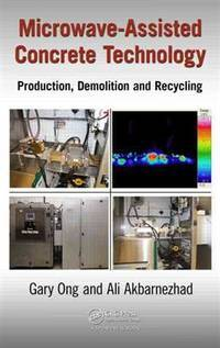 MICROWAVE ASSISTED CONCRETE TECHNOLOGY: PRODUCTION DEMOLITION AND RECYCLING