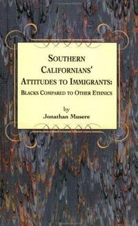 Southern Californians' Attitudes to Immigrants: Blacks Compared to Other Ethnics