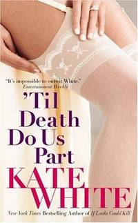 'Til Death Do Us Part by KATE WHITE - Paperback - June 2005 - from The Book Garden (SKU: 600467)