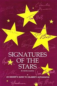 Signatures of the Stars  A Guide for Autograph Collectors, Dealers and  Enthusiasts