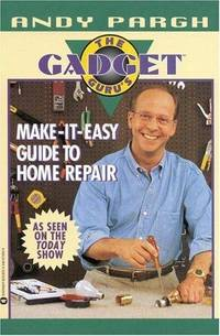 The Gadget Guru's Make-It-Easy Guide to Home Repair by  Andy Pargh - Paperback - 1997 - from Williams Books (SKU: 14146)