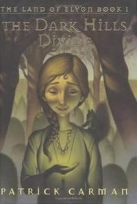 The Dark Hills Divide ~ The Land of Elyon Book I