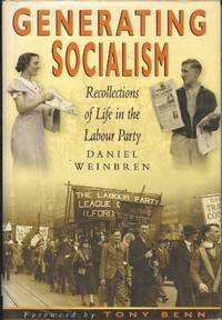 Generating Socialism : Recollections of Life in the Labour Party