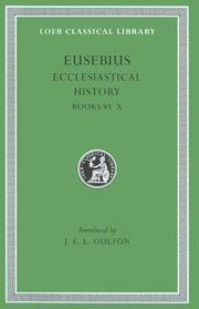 Eusebius Ecclesiastical History Volume Two. Loeb Classical Library Series
