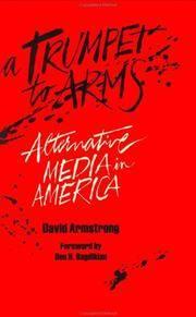 TRUMPET TO ARMS: Alternative Media in America