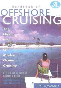Handbook of Offshore Cruising: The Dream and Reality of Modern Ocean Cruising by  Jim Howard - Hardcover - from Togiak Books (SKU: FEBRUARY2019031)