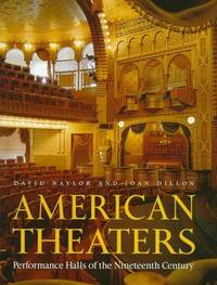 American Theaters:   Performance Halls of the Nineteenth Century