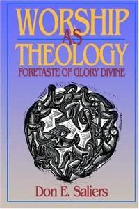 Worship as Theology: Foretaste of Glory Divine