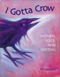 I Gotta Crow Women voice and Writing