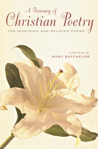 A Treasury of Christian Poetry  700 Inspiring & Beloved Poems