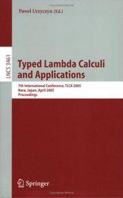 Typed Lambda Calculi And Applications: 7th International Conference, TLCA 2005, Nara, Japan, April 21-23, 2005,… by  Pawel Urzyczyn  - Hardcover  - 2005  - from Doss-Haus Books (SKU: 010980)