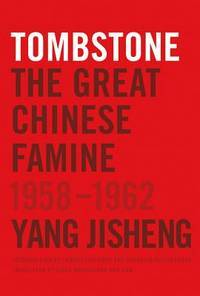 Tombstone: The Great Chinese Famine 1958-1962