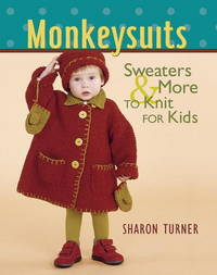 MONKEYSUITS. Sweaters & More To Knit For Kids.