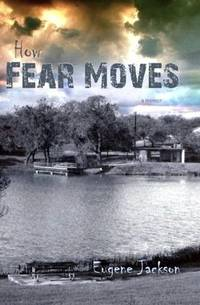 How Fear Moves (SIGNED)