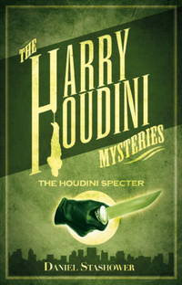 Harry Houdini Mysteries: The Houdini Specter by  Daniel Stashower - Paperback - from Better World Books  (SKU: GRP69039816)