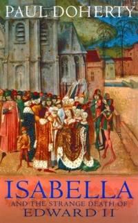 Isabella and the Strange Death of Edward II