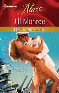 SEALed with a Kiss by  Jill Monroe - Paperback - from Never Too Many Books and Biblio.com