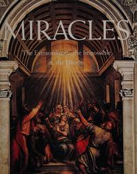 MIRACLES. THE EXTRAORDINARY,THE IMPOSSIBLE & THE DIVINE.