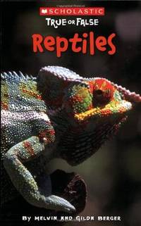 Scholastic True or False: Reptiles by Melvin Berger - Paperback - 2008-09-01 - from Books Express and Biblio.com