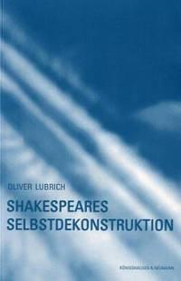 Shakespeares Selbstdekonstruktion von Oliver Lubrich by Oliver Lubrich - Paperback - 2001 - 2001 - from BOOK-SERVICE Lars Lutzer - ANTIQUARIAN BOOKS - LITERATURE SEARCH *** BOOKSERVICE *** ANTIQUARIAN  RESEARCH and Biblio.com