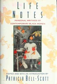 Life Notes  Personal Writings by Contemporary Black Women
