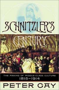 image of Schnitzler's Century : The Making of Middle-Class Culture, 1815-1914