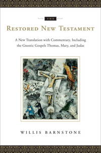 image of The Restored New Testament: A New Translation with Commentary, Including the Gnostic Gospels Thomas, Mary, and Judas