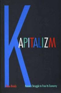 Kapitalizm : Russia's Struggle to Free Its Economy