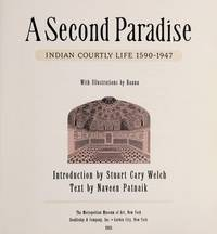 Second Paradise: Indian Courtly Life 1590-1947