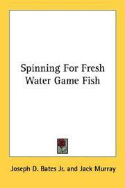 Spinning For Fresh Water Game Fish