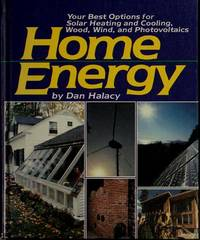 Home Energy. Your best options for solar heating, cooling, wood, wind, and photovoltaics.