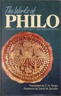 The Works of Philo: Complete and Unabridged, New Updated Edition