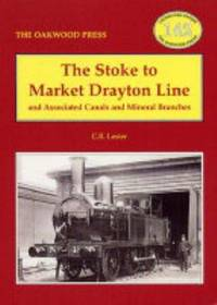 The Stoke to Market Drayton Line and Associated Canals and Mineral Branches (Locomotion Papers)