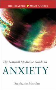 Natural Medicine Guide to Anxiety (Healthy Mind Guides) Marohn, Stephanie