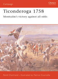 Ticonderoga 1758 Montcalm's victory against all odds (Campaign)