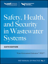 SAFETY, HEALTH AND SECURITY IN WASTEWATER SYSTEMS 6ED (HB 2013)