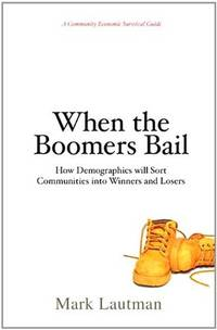 When the Boomers Bail: A Community Economic Survival Guide