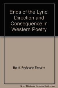 Ends of the Lyric: Direction and Consequence in Western Poetry