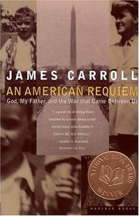 An American Requiem: God, My Father, and the War That Came Between Us.
