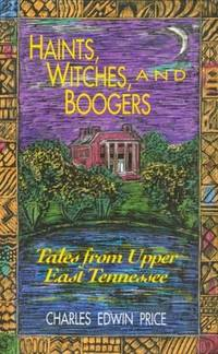 Haints, Witches, and Boogers: Tales from Upper East Tennessee