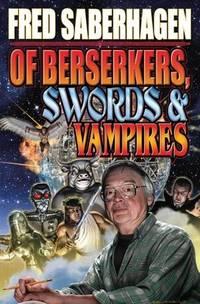 Of Berserkers, Swords and Vampires  A Saberhagen Retrospective