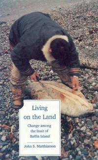 Living on the Land : Northern Baffin Inuit Respond to Change