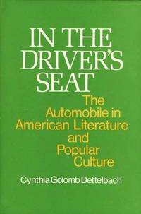 In the Driver's Seat : the automobile in American literature and popular culture