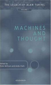 Machines and Thought: The Legacy of Alan Turing, Volume 1: Machines and Thought Vol 1