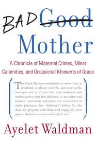 Bad Mother by Waldman, Ayelet