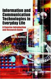 Information and communication technologies in everyday life; a concise introduction and research...